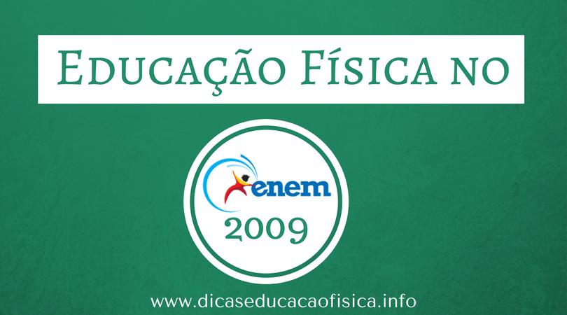 Questões de Educação Física no ENEM 2009