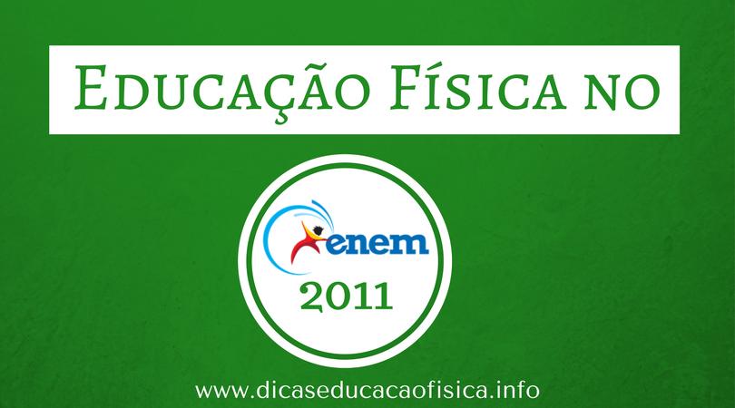 Educação Física no ENEM 2011