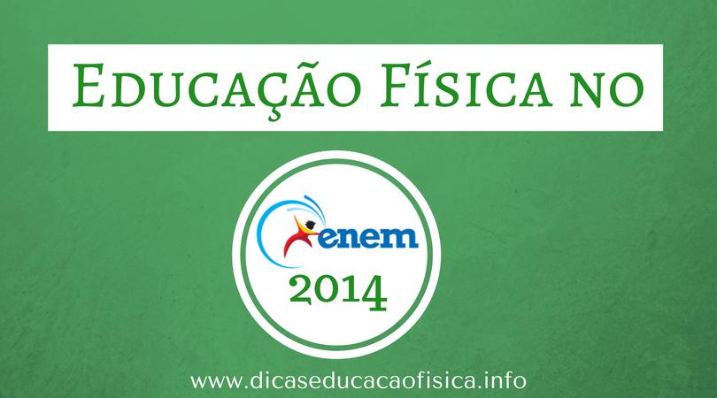 Questões de Educação Física no ENEM 2014