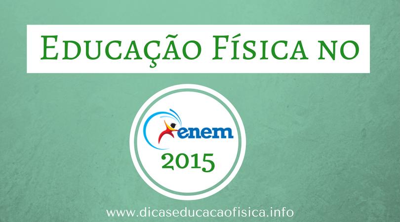 Questões de Educação Física no ENEM 2015